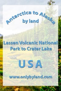 Lassen Volcanic National Park to Crater Lake, Oregon