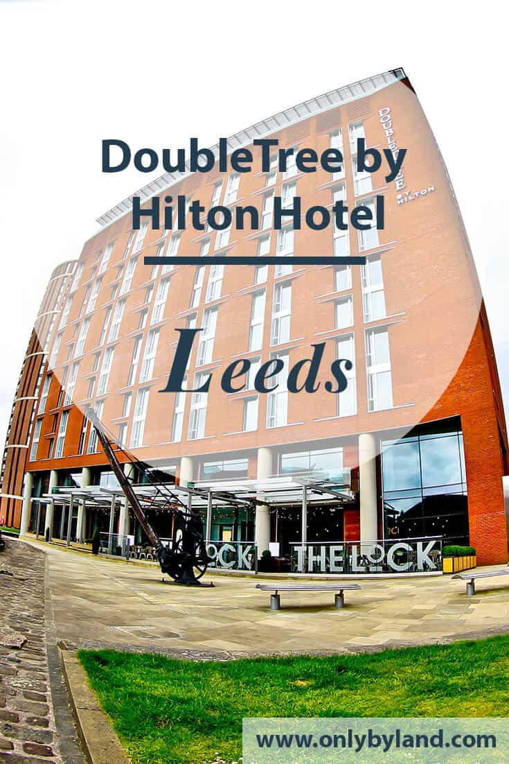 DoubleTree by Hilton Hotel Leeds – Travel Blogger Review