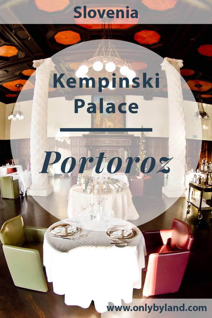 Kempinski Palace Portoroz – Travel Blogger Review
