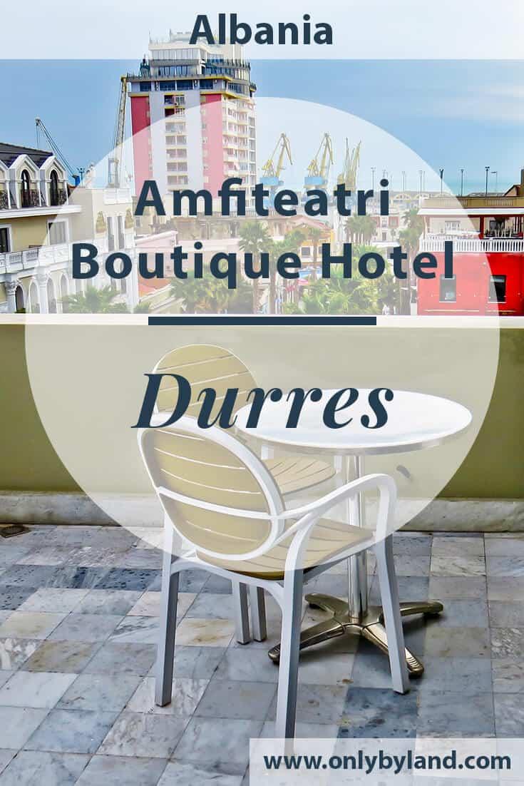 Amfiteatri Boutique Hotel Durres, Albania – Travel Blogger Review