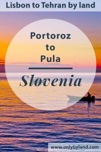 What to see in Portoroz, Slovenia and how to take the bus to Pula, Croatia