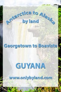 Georgetown to the Brazil / Venezuela border via Boavista, Brazil