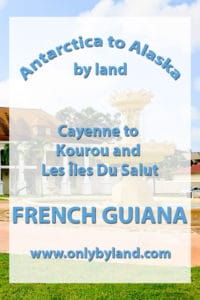 French Guiana - Things to do in Cayenne, the capital of French Guinea as well as how to get from Cayenne to Kourou and the Iles Du Salut (Salvation Islands).