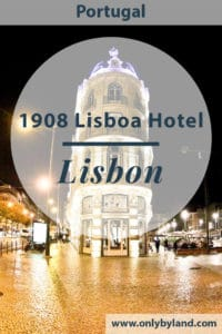 A review of the 1908 Lisboa hotel located in Lisbon