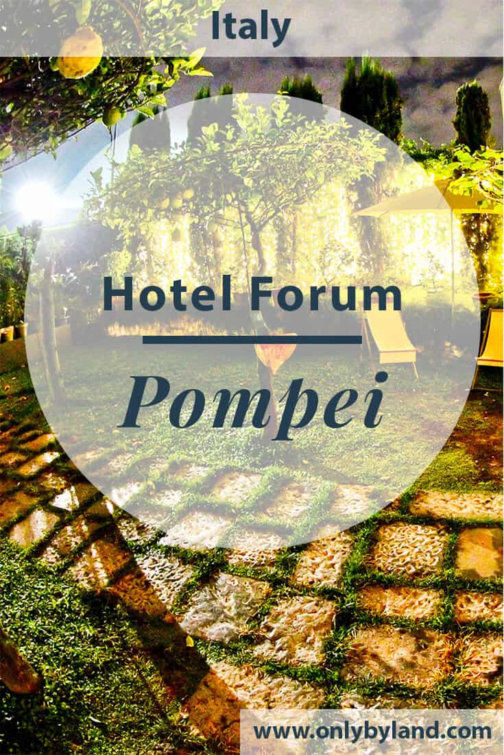 Hotel Forum Pompei – Travel Blogger Review