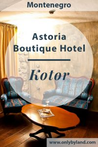 Where to stay in Kotor Montenegro? The Astoria Boutique Hotel is located within the historic city walls. As it;s within the UNESCO zone, you will be staying in a UNESCO hotel.