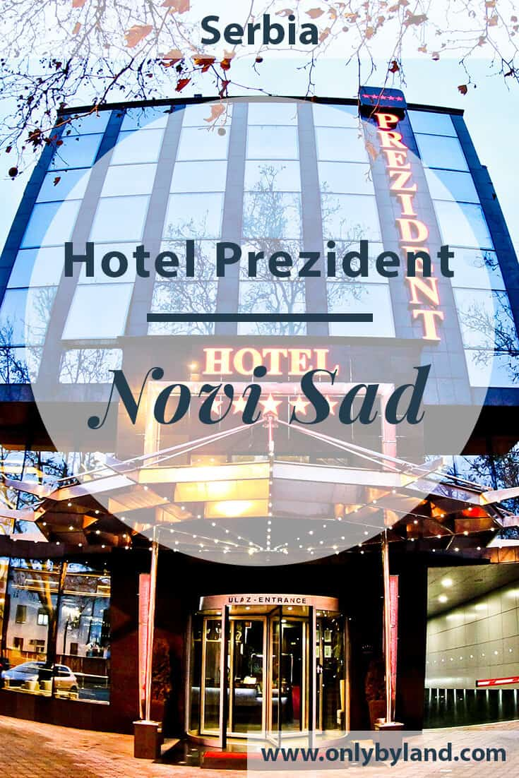 Hotel Prezident, Novi Sad – Travel Blogger Review