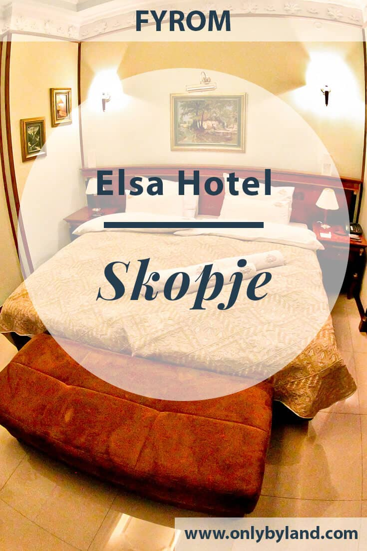 Hotel Elsa Skopje, Macedonia – Travel Blogger Review