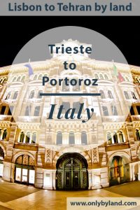 What to see and photograph in Trieste Italy including, before taking the bus to Portoroz, Slovenia.