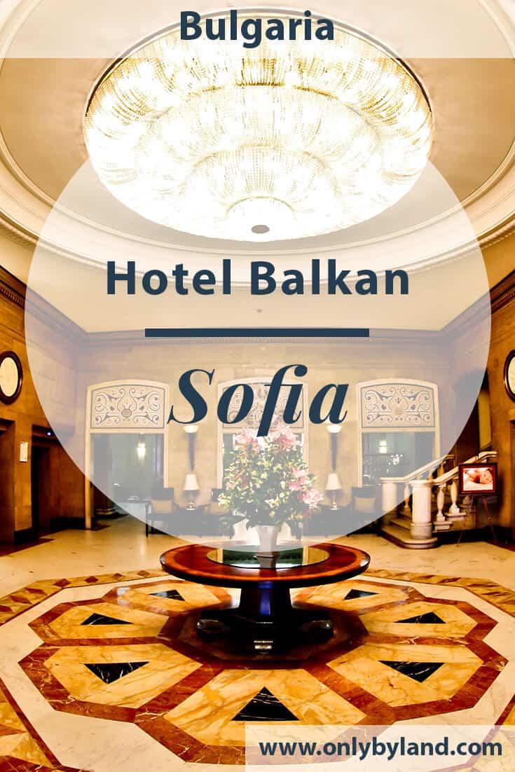 Sofia Balkan Hotel – Sofia, Bulgaria