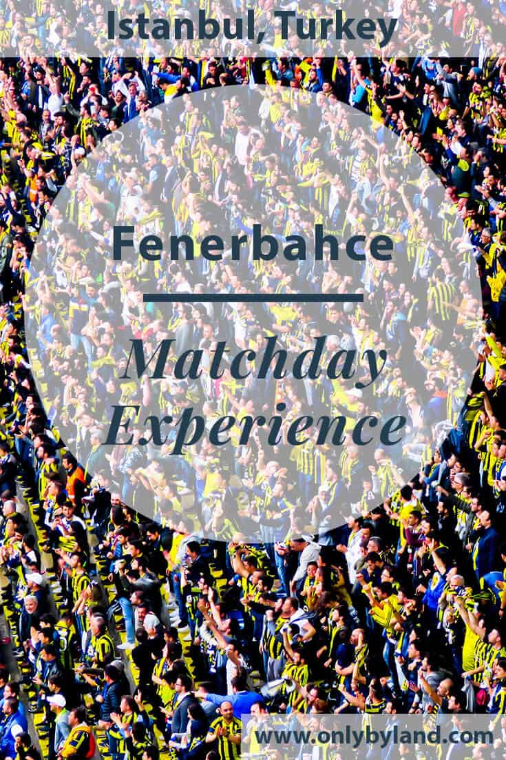 Fenerbahce Matchday Experience and Stadium Tour