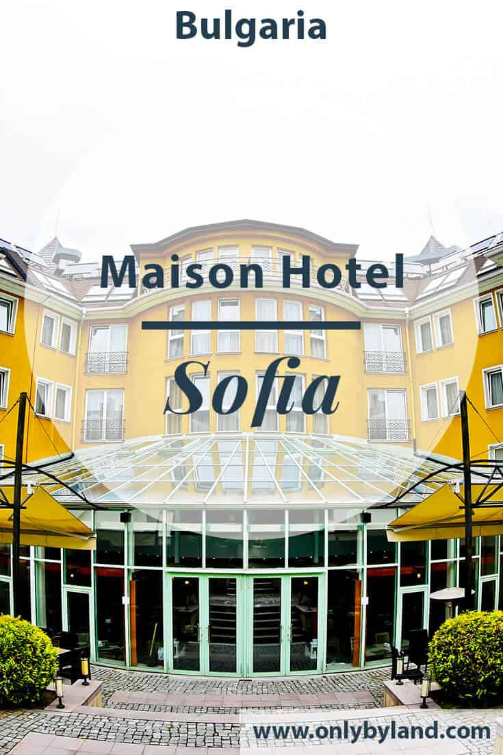 Hotel Sofia – The Maison Sofia Hotel