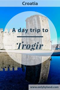 Trogir - A day trip from Split to the historic UNESCO world heritage city of Trogir