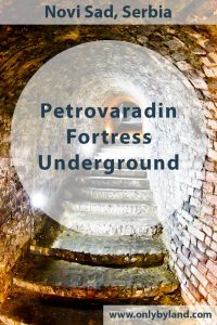 THings to do on Petrovaradin Fortress including the hidden underground tunnels. Novi Sad, Serbia.