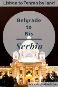 Things to do in Belgrade, the capital of Serbia. Furthermore, how to travel from Belgrade to Nis in the south.