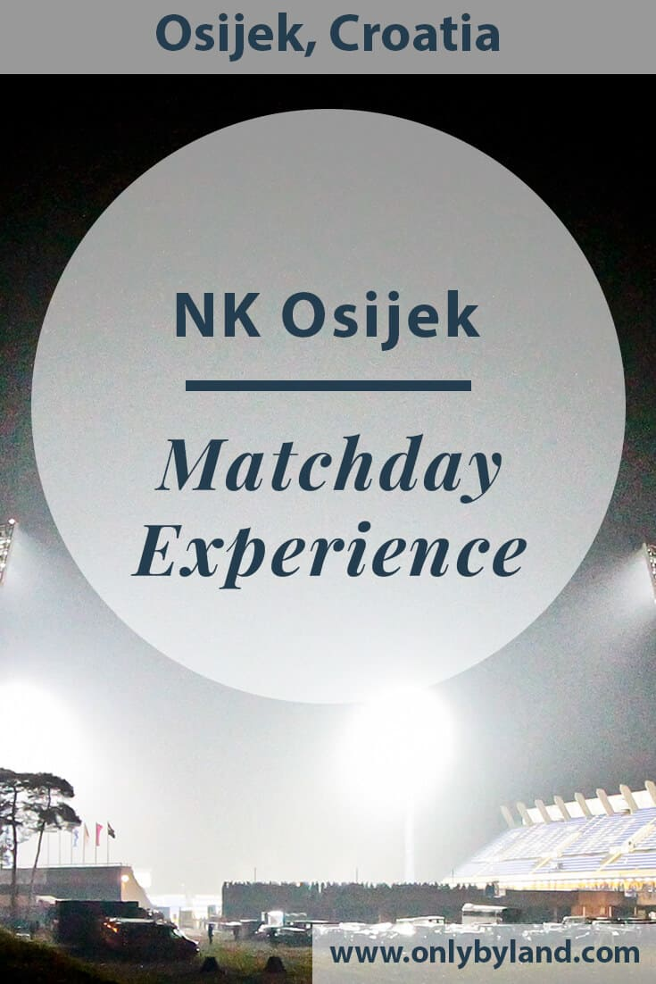 NK Osijek – Match Day Experience – Gradski Vrt Stadium
