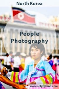 People Photography in Pyongyang, North Korea. Where are the best people photography opportunities in North Korea?