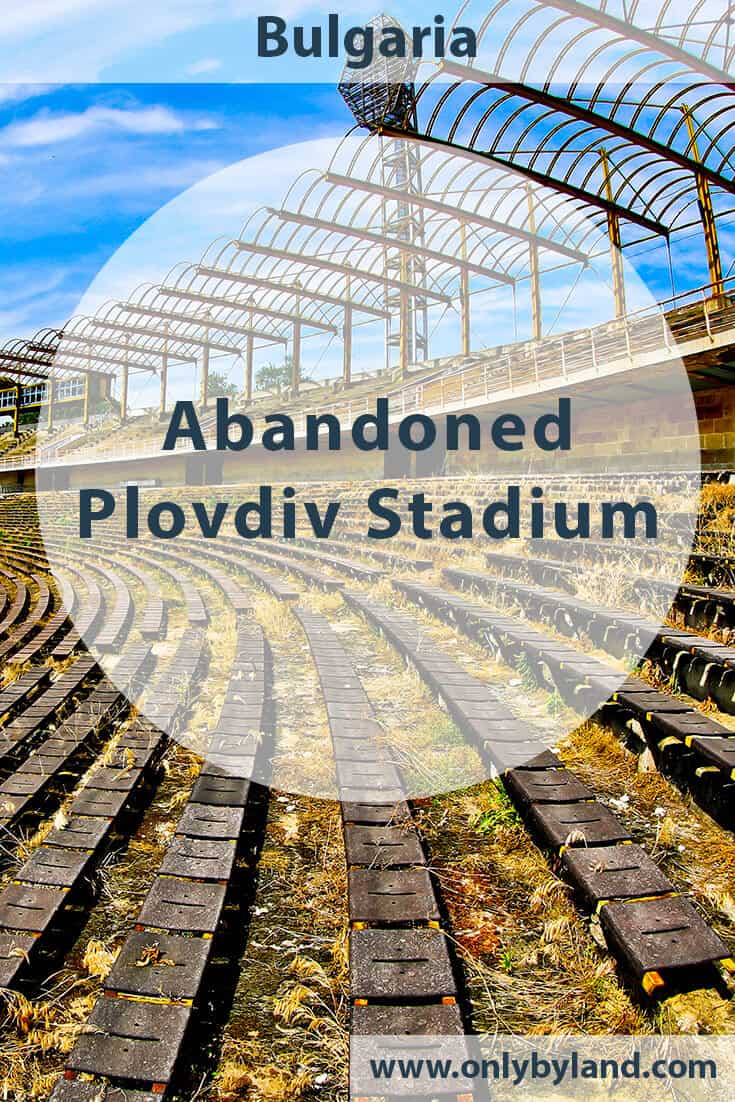 Plovdiv Abandoned Stadium Tour, Bulgaria