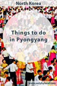Things to do in Pyongyang, North korea