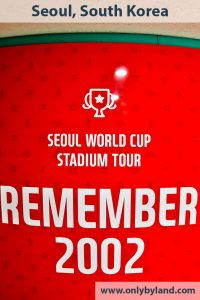 Seoul World Cup Stadium Tour - South Korea