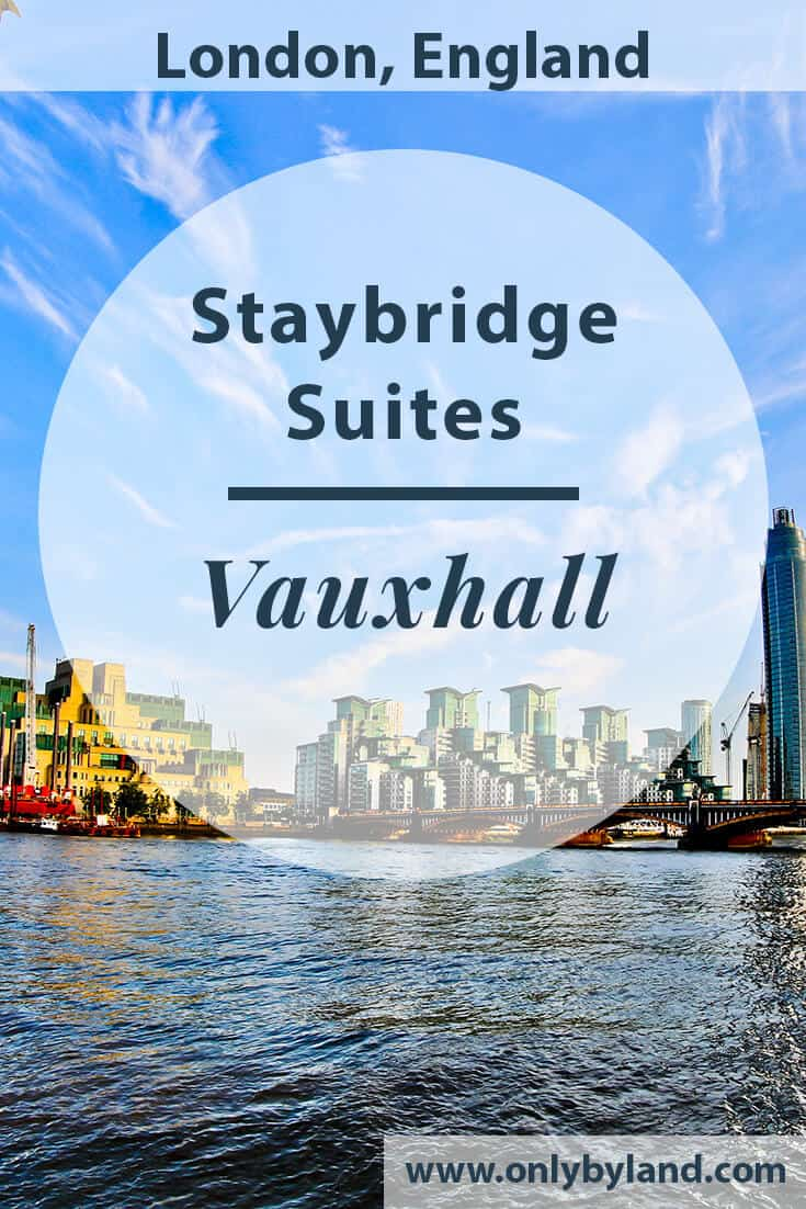 Staybridge Suites – Vauxhall London Hotel