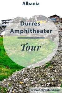 Albania - Roman Amphitheater of Durres - What to see inside