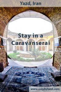 Stay in a Caravanserai on the ancient Silk route in Iran