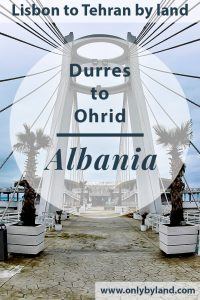 Durres Albania - Things to do in the second largest Albanian city. Additionally, how to travel overland to Ohrid Macedonia
