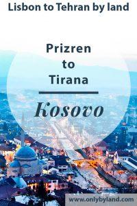 Prizren Kosovo – Things to do + a hidden UNESCO site
