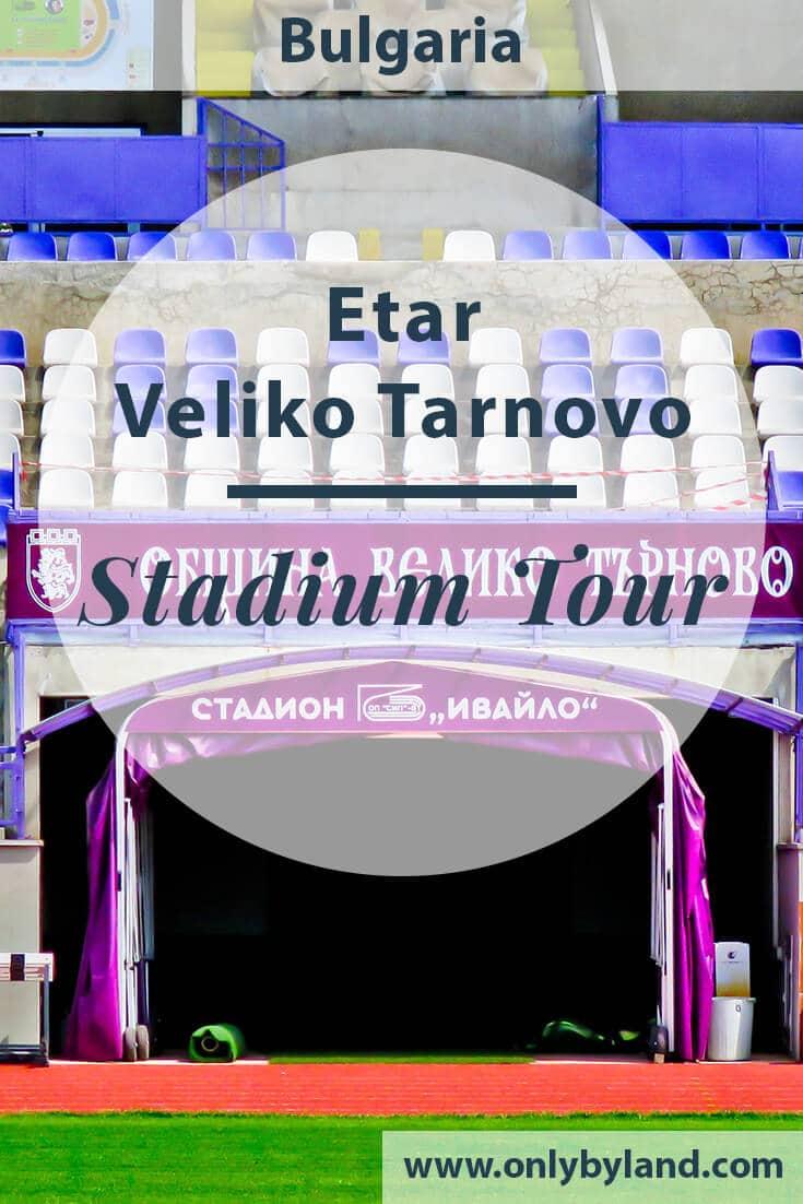 Etar Veliko Tarnovo – Stadium Tour + Matchday Experience