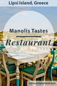 Manolis Tastes Greek Restaurant - Lipsi Island Greece
