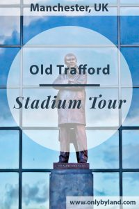 Old Trafford Stadium Tour – Theatre of Dreams