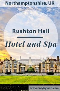 Rushton Hall Hotel and Spa – Travel Blogger Review