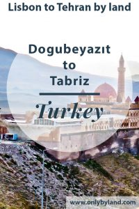 Dogubeyazit to the Iran border and Tabriz